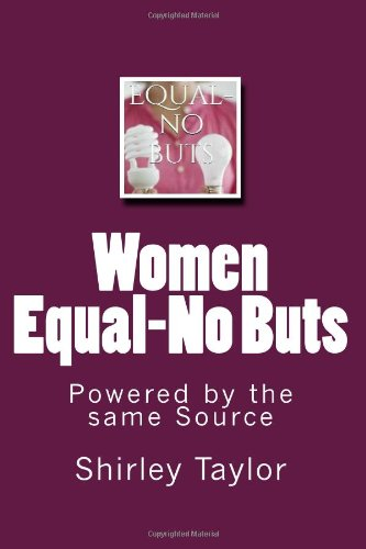 Women Equal-No Buts: Powered by the same Source: Shirley Taylor: 9781496045010: Amazon.com: Books