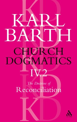 Church Dogmatics, Vol. 4, Part 2: The Doctrine of Reconciliation