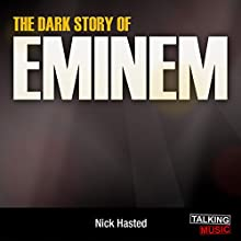The Dark Story of Eminem (       UNABRIDGED) by Nick Hasted Narrated by Nick Landrum