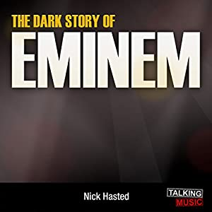 The Dark Story of Eminem Audiobook