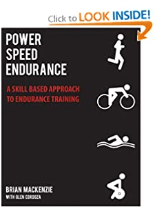 Power Speed ENDURANCE: A Skill-Based Approach to Endurance Training [Paperback] — by Brian MacKenzie & Glen Cordoza