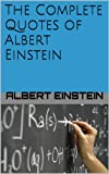 The Complete Quotes of Albert Einstein