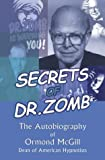 img - for Secrets of Dr. Zomb: The Autobiography of Ormond McGill, Dean of American Hypnotists book / textbook / text book