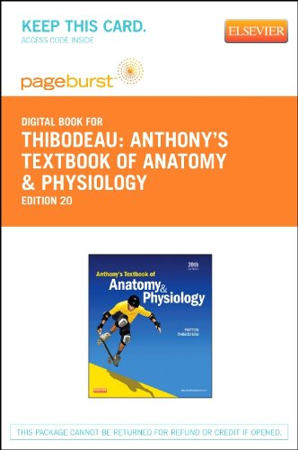 Anthony's Textbook of Anatomy & Physiology - Pageburst E-Book on VitalSource (Retail Access Card), 20e