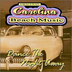 Original Carolina Beach Music : Dance The Night...