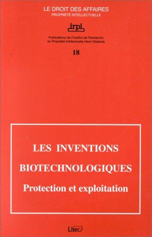 Inventions biotechnologiques : protection et exploitation