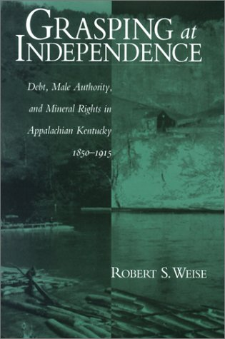 Grasping At Independence: Debt Male Authority Appalachian Kentucky
