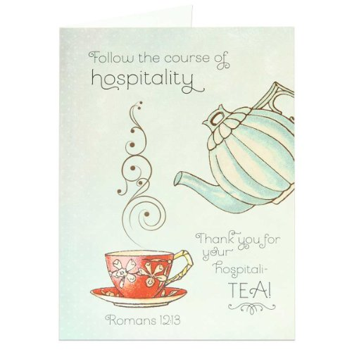 Thank You For Your Hospitali-Tea! (Scriptural Greeting Card)