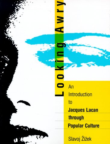 Looking Awry: An Introduction to Jacques Lacan through...