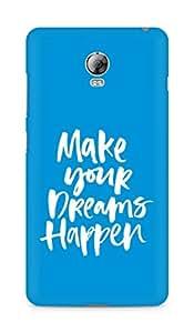 AMEZ make your dreams happen Back Cover For Lenovo Vibe P1