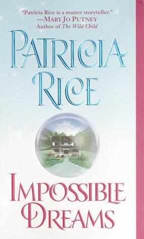 Impossible Dreams, PATRICIA RICE