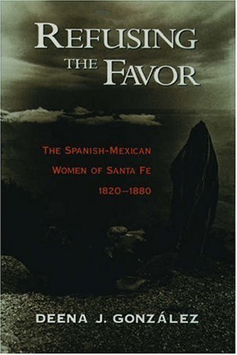Refusing the Favor: The Spanish-Mexican Women of Santa Fe, 1820-1880