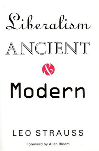 Liberalism Ancient and Modern, LEO STRAUSS