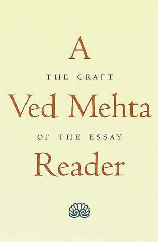 Ved Mehta Reader : The Craft of the Essay, VED MEHTA