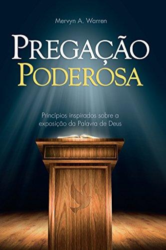 pregacao-poderosa-principios-inspirados-sobre-a-exposicao-da-palavra-de-deus-portuguese-edition