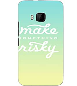 HTC ONE M9 MAKE SUMTHING RISKY Back Cover by PRINTSWAG