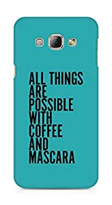 AMEZ all things are possible with coffee and mascara Back Cover For Samsung Galaxy A8