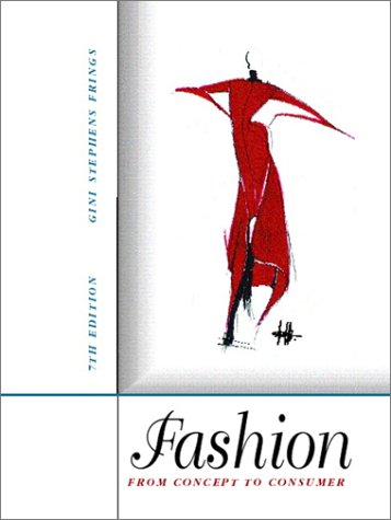 Fashion: From Concept to Consumer, 7th Edition