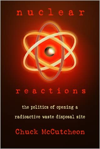 Nuclear Reactions: The Politics of Opening a Radioactive Waste Disposal Site