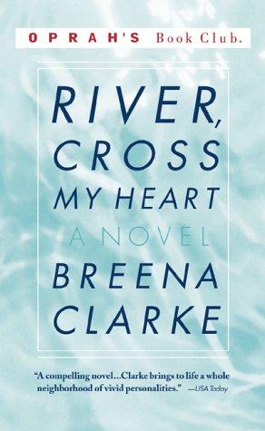 River, Cross My Heart : A Novel, Breena Clarke