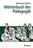 Worterbuch der Padagogik (Kroners Taschenausgabe) (German Edition) (3520094150) by Winfried Bohm