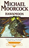 Hawkmoon (Tale of the Eternal Champion) Michael Moorcock