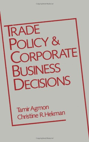 Trade Policy and Corporate Business Decisions (Research Book from the International Business Education and)