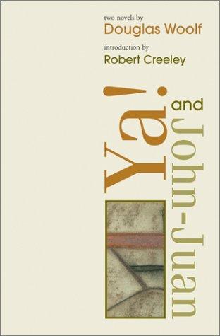Ya! and John-Juan: Two Novels (American Literature (Dalkey Archive))