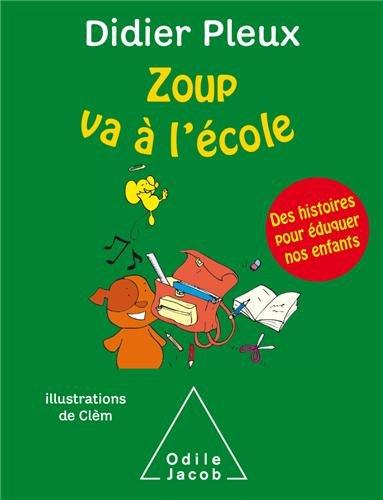Zoup va à l'école : des histoires pour éduquer nos enfants