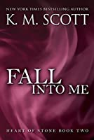 Fall Into Me (Heart of Stone Book 2) (English Edition)