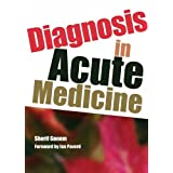 Diagnosis in Acute Medicineby Sherif Gonem