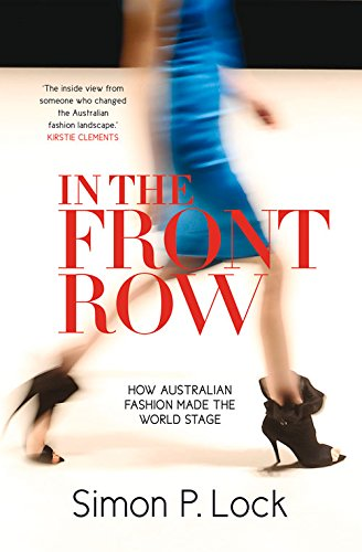 In the Front Row: How Australian Fashion Was Launched on the World Stage PDF