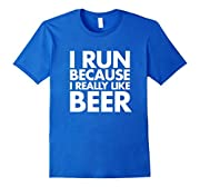 I Run Because I Really Like Beer - Funny T-Shirt - Male Large - Royal Blue
