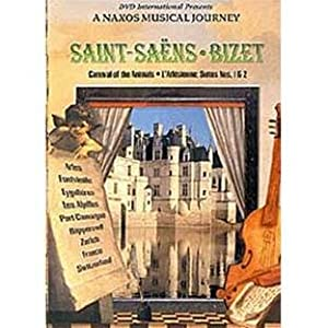 Saint-Saens Carnival of the Animals / Bizet L'Arlesienne Suites - A Naxos Musical Journey