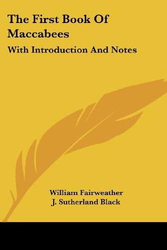 The First Book Of Maccabees: With Introduction And Notes