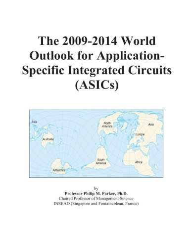 The 2009-2014 World Outlook for Application-Specific Integrated Circuits (ASICs)