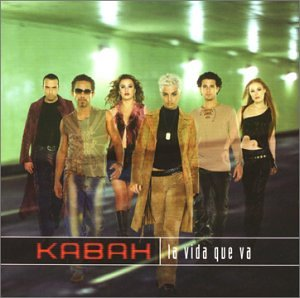 Kabah - La Vida Que Va - Lyrics2You