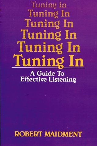 Tuning In: A Guide to Effective Listening (Motivational series)