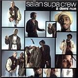 echange, troc Saïan Supa Crew - A Demi Nue