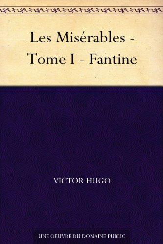 Victor Hugo - Les Misérables - Tome I - Fantine (French Edition)