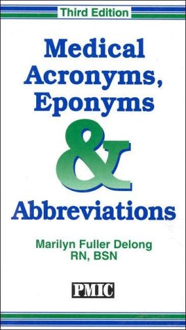 Medical Acronyms, Eponyms & Abbreviations, Marilyn Fuller Delong