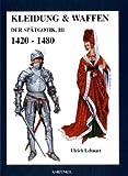 Kleidung und Waffen der Spätgotik III 1420-1480