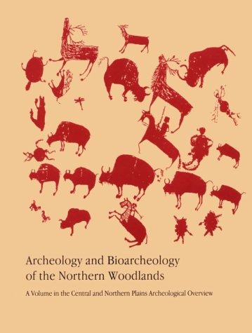 Archeology and Bioarcheology of the Northern Woodlands (Arkansas Archeological Report Research Series)