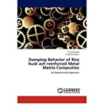 img - for Damping Behavior of Rice Husk Ash Reinforced Metal Matrix Composites (Paperback) - Common book / textbook / text book