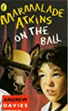 Marmalade Atkins on the Ball (014036949X) by Davies, Andrew