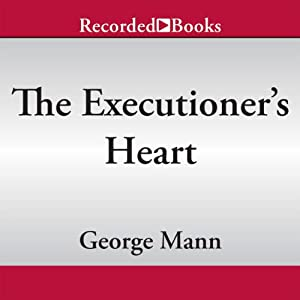 The Executioner's Heart: Newbury & Hobbes, Book 4 | [George Mann]