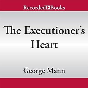 The Executioner's Heart: Newbury & Hobbes, Book 4 | [George Mann]