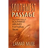 Southwest Passage: The Inside Story of Southwest Airlines' Formative Years