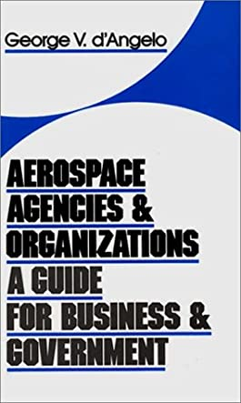 Aerospace Agencies and Organizations: A Guide for Business and Government