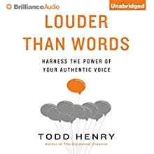 Louder Than Words: Harness the Power of Your Authentic Voice (       UNABRIDGED) by Todd Henry Narrated by Jeff Cummings